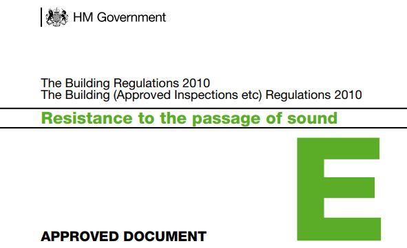 Sound Insulation Building Regulations, Part E Building Regulations 'Resistance to the passage of sound'